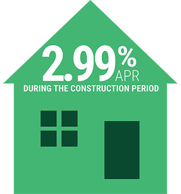 House Icon; 2.99% APR During the construction period.