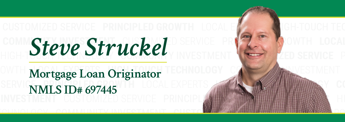 Steve Struckel - Mortgage Loan Originator